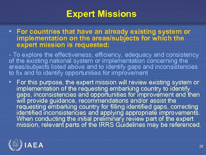 Expert Missions • For countries that have an already existing system or implementation on