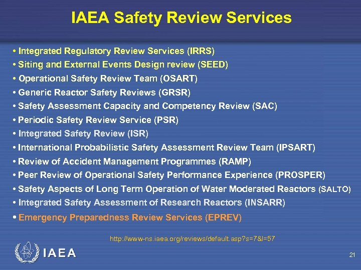 IAEA Safety Review Services • Integrated Regulatory Review Services (IRRS) • Siting and External