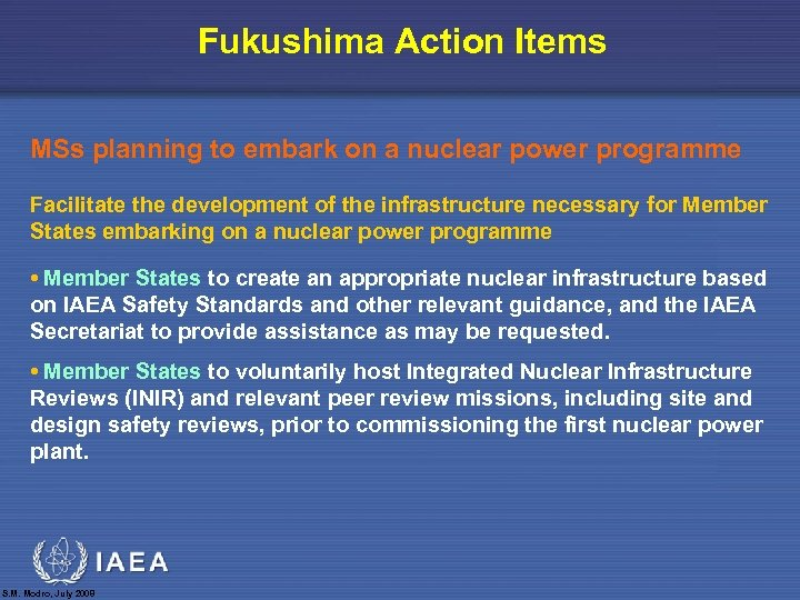 Fukushima Action Items MSs planning to embark on a nuclear power programme Facilitate the