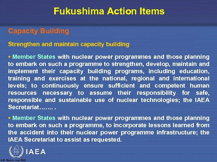Fukushima Action Items Capacity Building Strengthen and maintain capacity building • Member States with