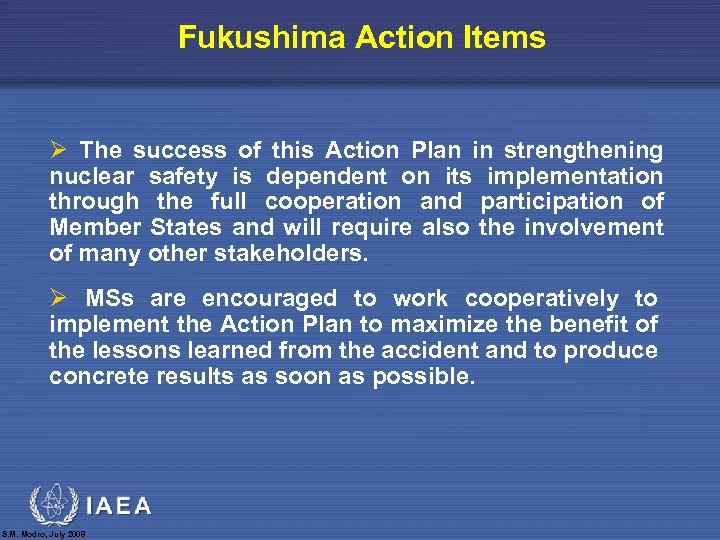 Fukushima Action Items Ø The success of this Action Plan in strengthening nuclear safety