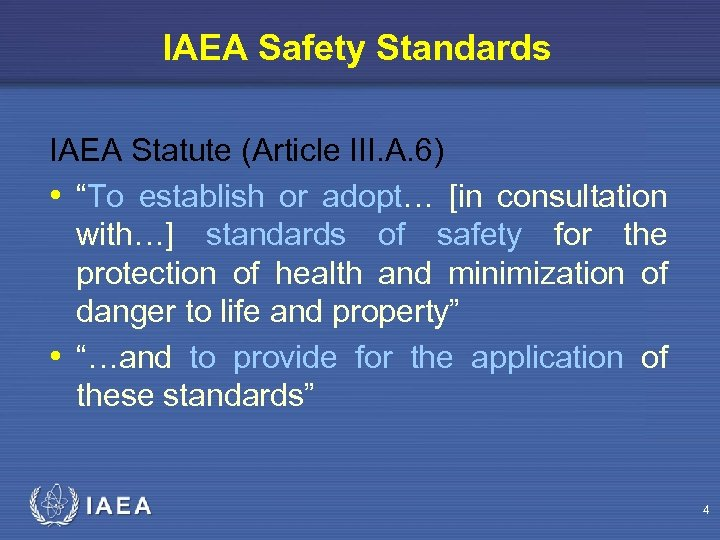 "IAEA Safety Standards IAEA Statute (Article III. A. 6) • ""To establish or adopt…"