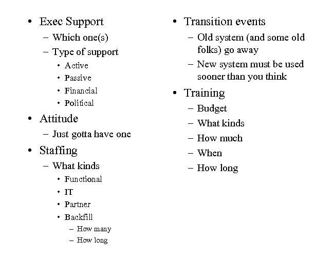 • Exec Support – Which one(s) – Type of support • • Active