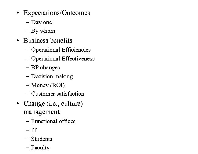 • Expectations/Outcomes – Day one – By whom • Business benefits – –