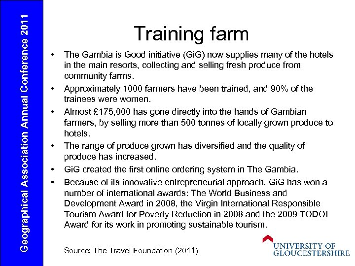 Geographical Association Annual Conference 2011 Training farm • • • The Gambia is Good
