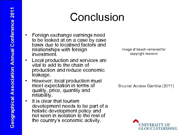 Geographical Association Annual Conference 2011 Conclusion • Foreign exchange earnings need to be looked