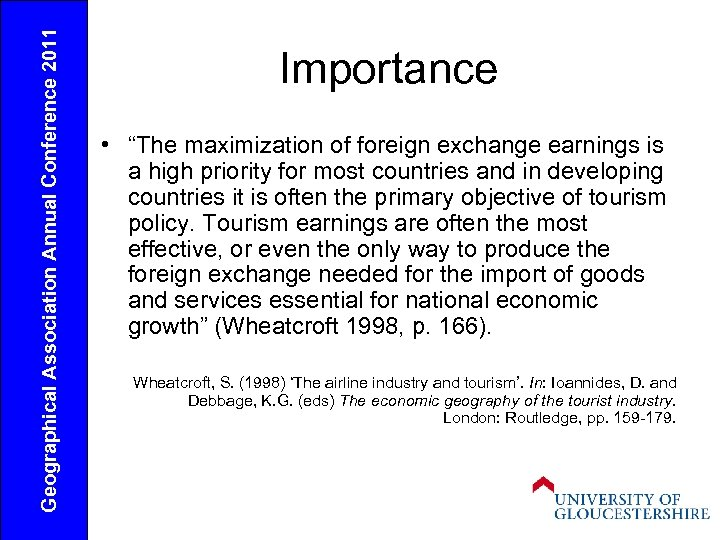 "Geographical Association Annual Conference 2011 Importance • ""The maximization of foreign exchange earnings is"
