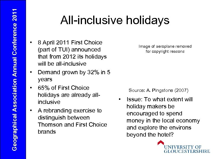Geographical Association Annual Conference 2011 All-inclusive holidays • 8 April 2011 First Choice (part