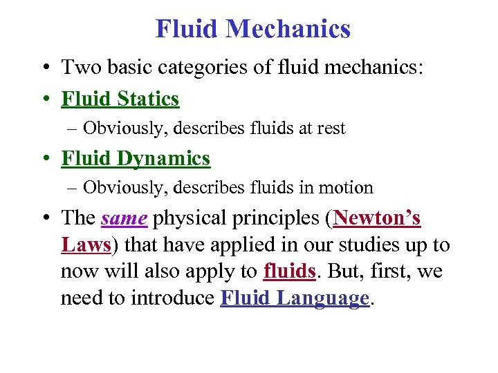 Chapter 14 Fluid Mechanics COURSE THEME NEWTON S