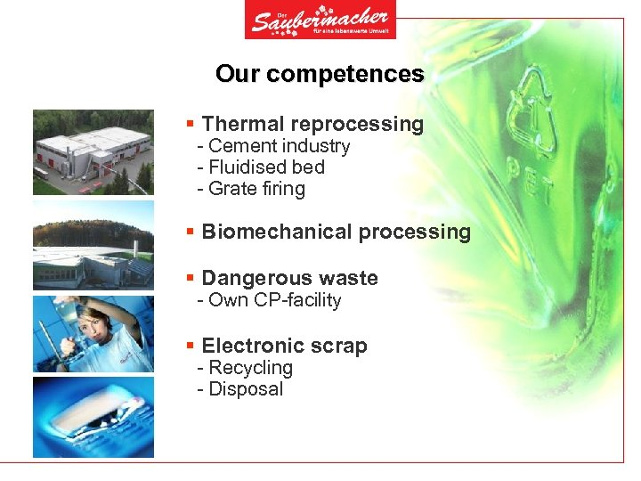Our competences § Thermal reprocessing - Cement industry - Fluidised bed - Grate firing