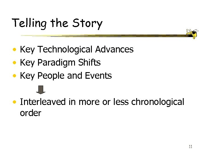 Telling the Story • Key Technological Advances • Key Paradigm Shifts • Key People