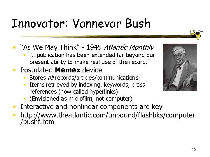 "Innovator: Vannevar Bush • ""As We May Think"" - 1945 Atlantic Monthly § ""…publication"