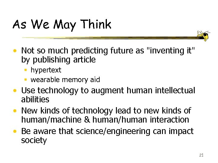 As We May Think • Not so much predicting future as