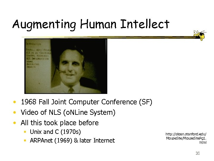 Augmenting Human Intellect • 1968 Fall Joint Computer Conference (SF) • Video of NLS