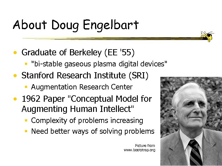 About Doug Engelbart • Graduate of Berkeley (EE '55) §