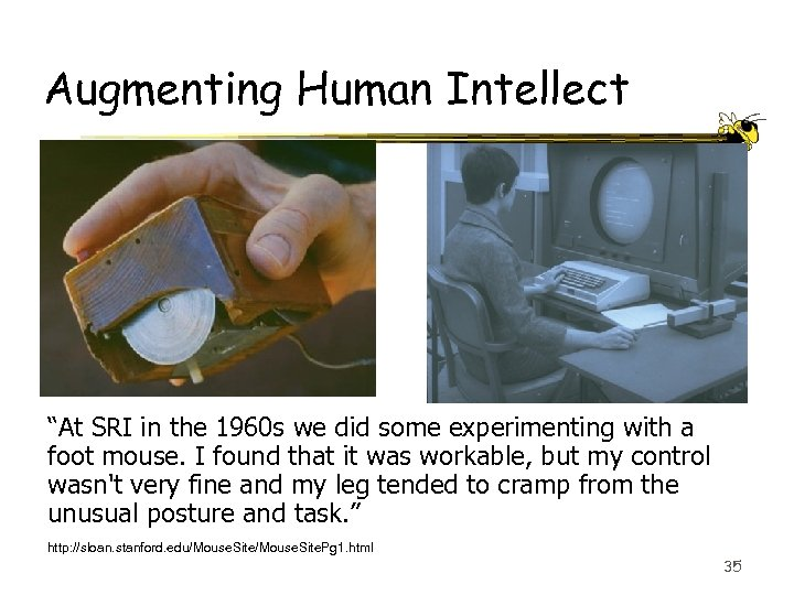 "Augmenting Human Intellect ""At SRI in the 1960 s we did some experimenting with"