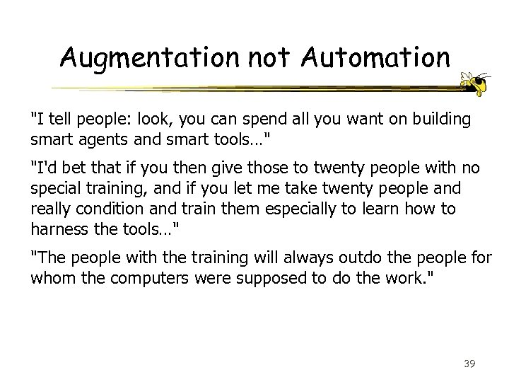 Augmentation not Automation