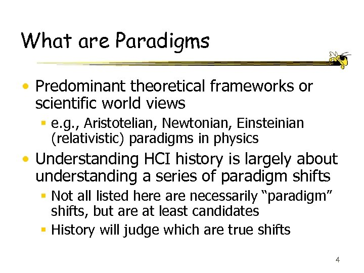What are Paradigms • Predominant theoretical frameworks or scientific world views § e. g.