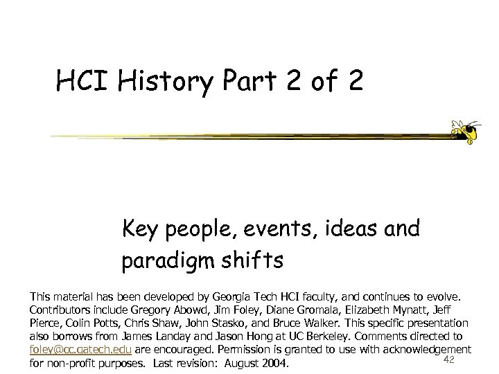 HCI History Part 2 of 2 Key people, events, ideas and paradigm shifts This