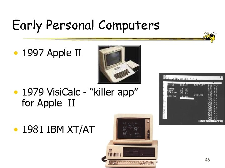"Early Personal Computers • 1997 Apple II • 1979 Visi. Calc - ""killer app"""
