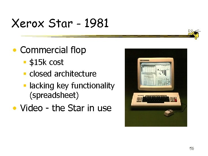Xerox Star - 1981 • Commercial flop § $15 k cost § closed architecture
