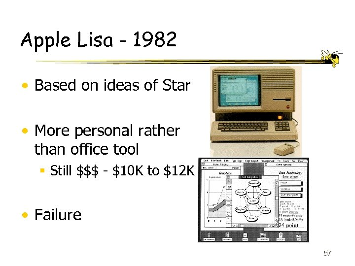 Apple Lisa - 1982 • Based on ideas of Star • More personal rather