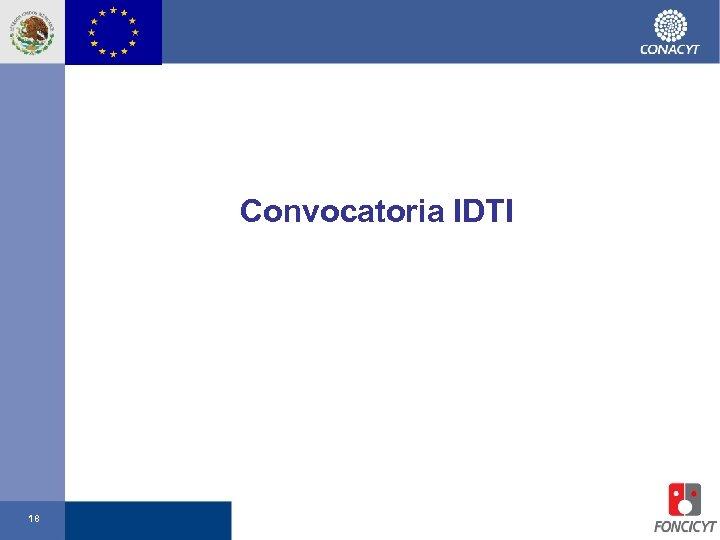 Convocatoria IDTI 18