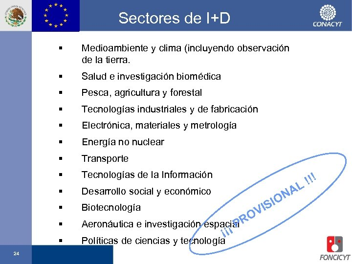 Sectores de I+D § § Salud e investigación biomédica § Pesca, agricultura y forestal