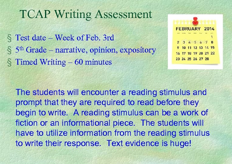 TCAP Writing Assessment § Test date – Week of Feb. 3 rd § 5