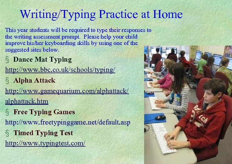 Writing/Typing Practice at Home This year students will be required to type their responses