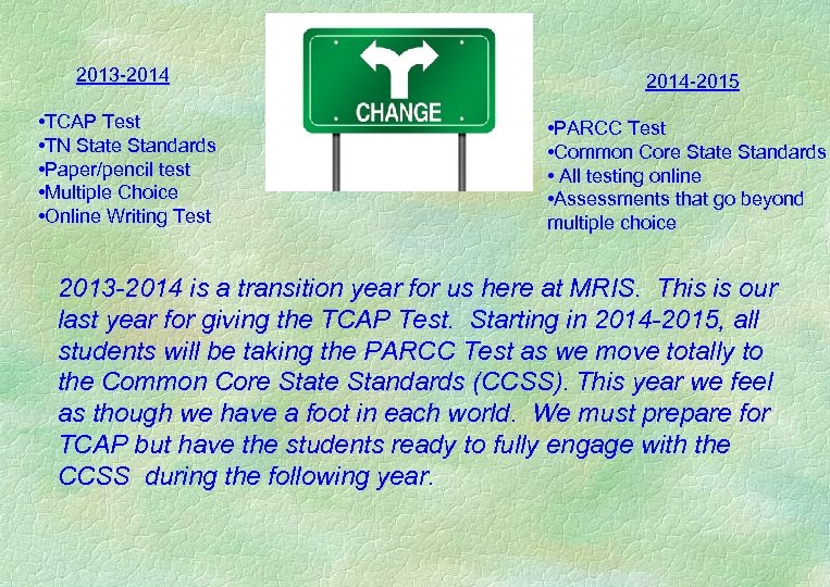 2013 -2014 • TCAP Test • TN State Standards • Paper/pencil test •