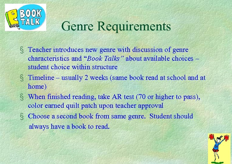 """Genre Requirements § Teacher introduces new genre with discussion of genre characteristics and """"Book"""