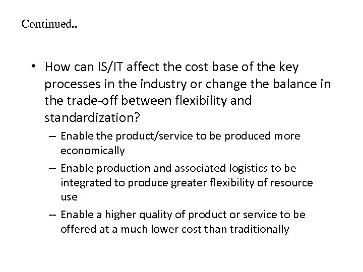 Continued. . • How can IS/IT affect the cost base of the key processes
