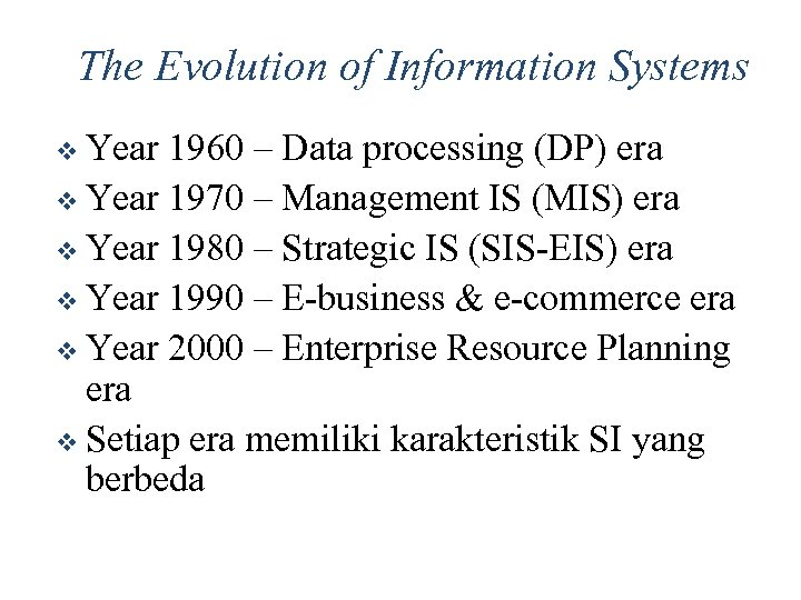 The Evolution of Information Systems Year 1960 – Data processing (DP) era v Year