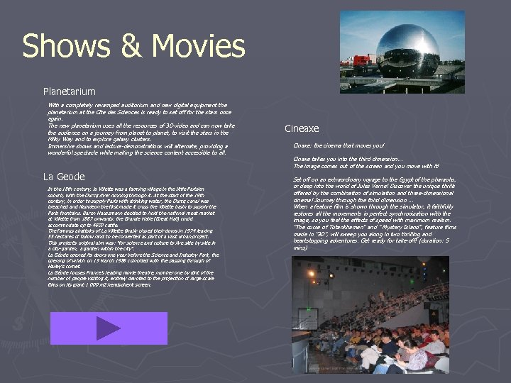 Shows & Movies Planetarium With a completely revamped auditorium and new digital equipment the