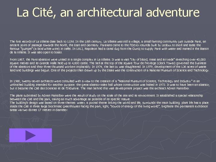 La Cité, an architectural adventure The first records of La Villette date back to