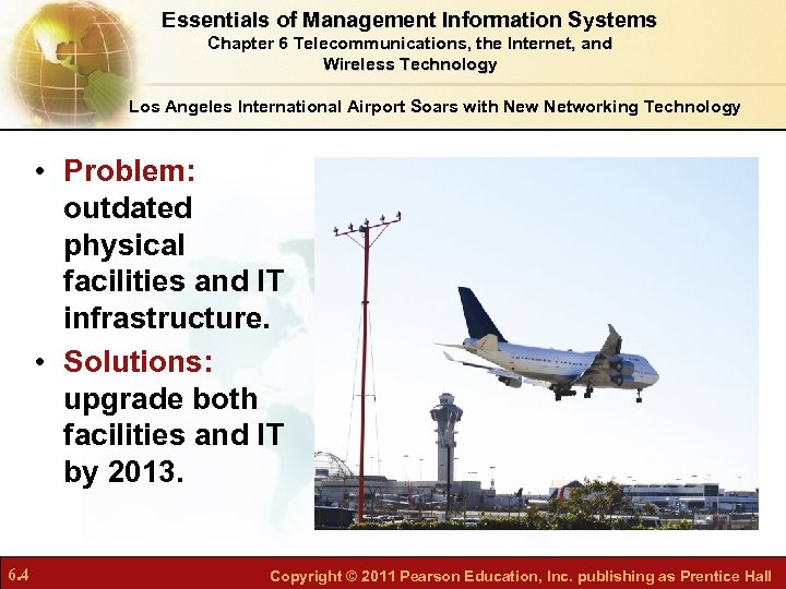 Essentials of Management Information Systems Chapter 6 Telecommunications, the Internet, and Wireless Technology Los