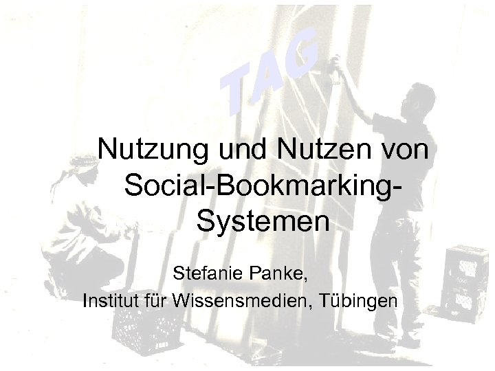 Nutzung und Nutzen von Social-Bookmarking. Systemen Stefanie Panke, Institut für Wissensmedien, Tübingen
