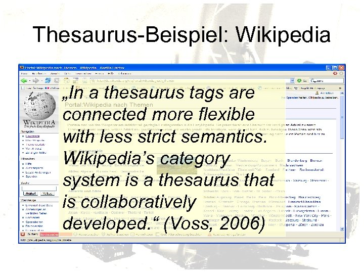 """Thesaurus-Beispiel: Wikipedia """"In a thesaurus tags are connected more flexible with less strict semantics."""