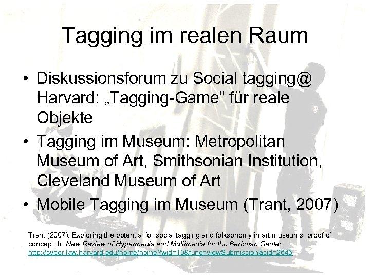 """Tagging im realen Raum • Diskussionsforum zu Social tagging@ Harvard: """"Tagging-Game"""" für reale Objekte"""