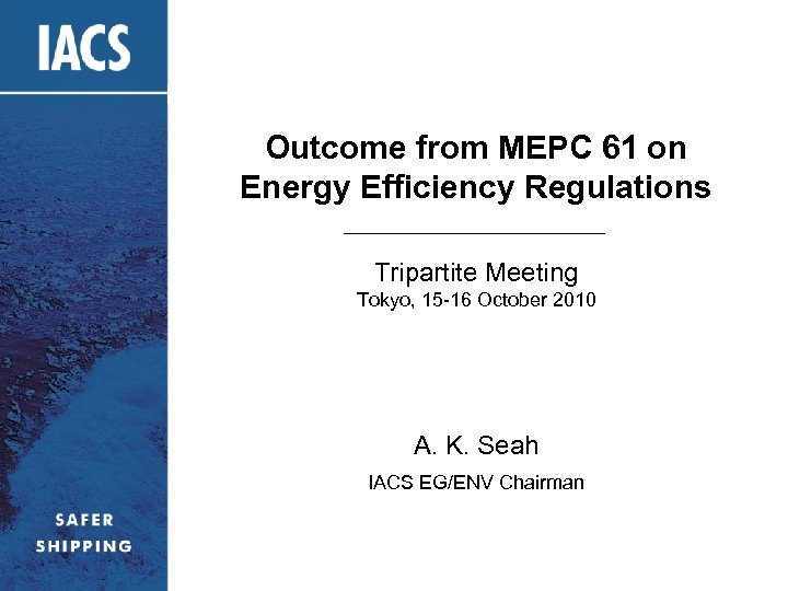 Outcome from MEPC 61 on Energy Efficiency Regulations Tripartite Meeting Tokyo, 15 -16 October