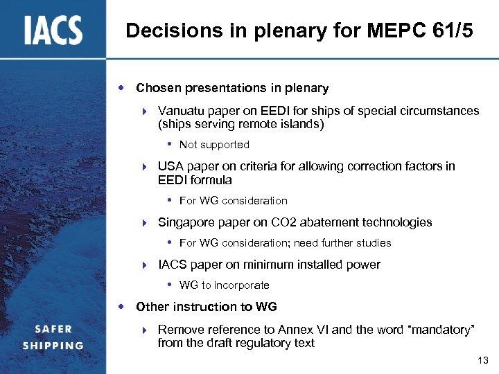 Decisions in plenary for MEPC 61/5 Chosen presentations in plenary } Vanuatu paper on
