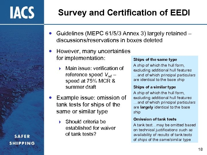 Survey and Certification of EEDI Guidelines (MEPC 61/5/3 Annex 3) largely retained – discussions/reservations