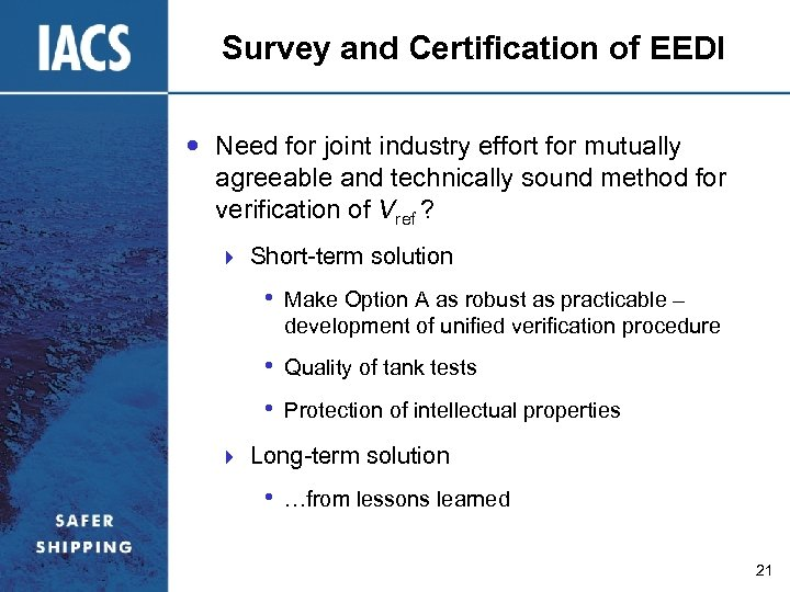 Survey and Certification of EEDI Need for joint industry effort for mutually agreeable and