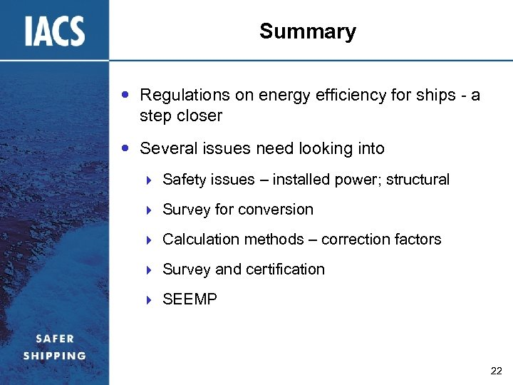 Summary Regulations on energy efficiency for ships - a step closer Several issues need