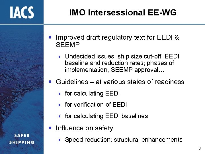 IMO Intersessional EE-WG Improved draft regulatory text for EEDI & SEEMP } Undecided issues: