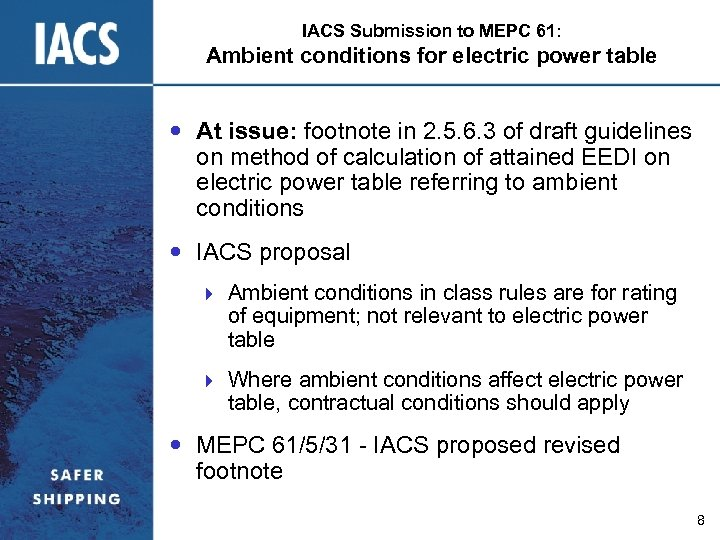 IACS Submission to MEPC 61: Ambient conditions for electric power table At issue: footnote