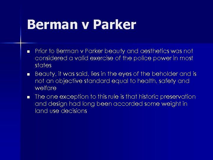 Berman v Parker n n n Prior to Berman v Parker beauty and aesthetics