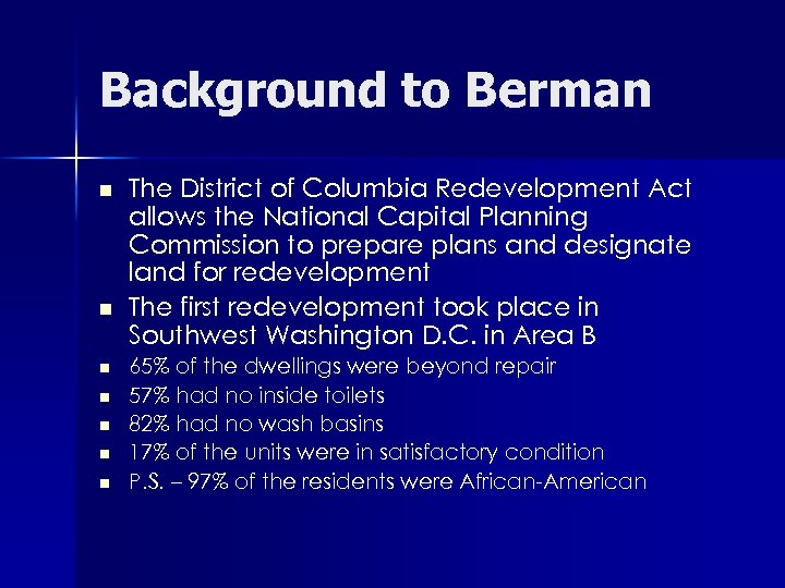 Background to Berman n n n The District of Columbia Redevelopment Act allows the