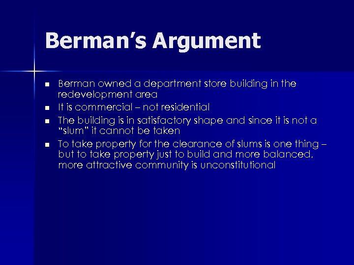 Berman's Argument n n Berman owned a department store building in the redevelopment area